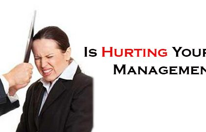 IS HURTING YOUR TEAM YOUR MANAGEMENT STYLE?